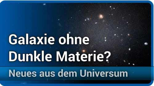 Rätsel um Galaxie ohne Dunkle Materie gelöst | Andreas Müller